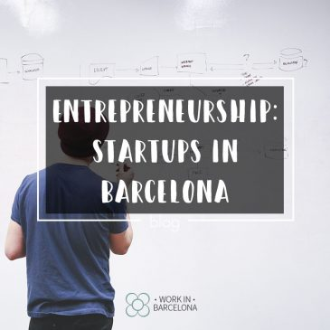 Entrepreneurship – Startups in Barcelona