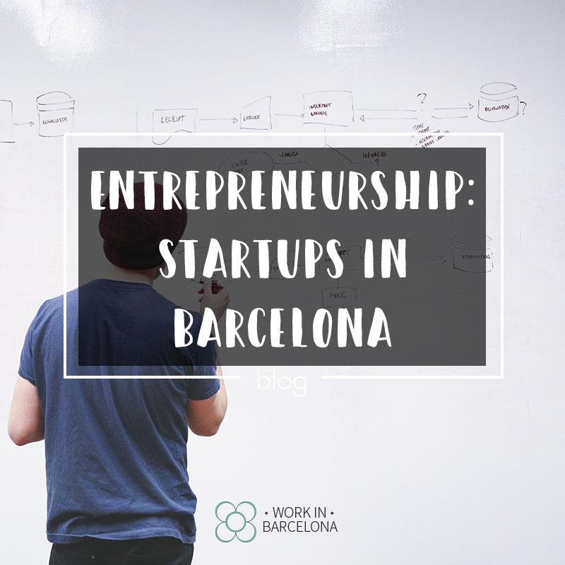 Entrepreneurship – Startups in Barcelona