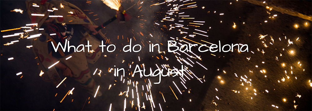 What to do in Barcelona in August