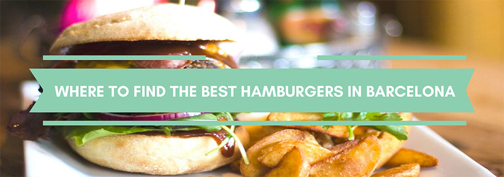 where to find the best hamburgers in Barcelona