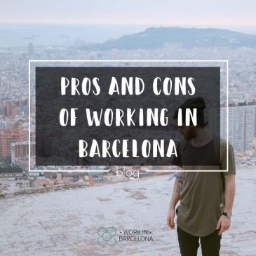 Pros and cons of working in Barcelona